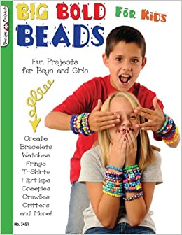 Big Bold Beads For Kids: Fun Projects For Boys And Girls Book Pdf