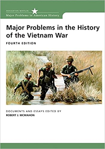 com major problems in the history of the vietnam war  major problems in the history of the vietnam war documents and essays major problems in american history series 4th edition