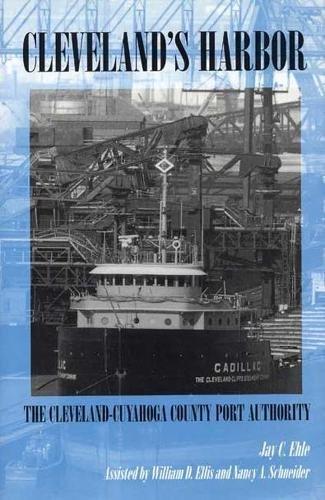 (Cleveland's Harbor: The Cleveland-Cuyahoga County Port Authority (Ohio))