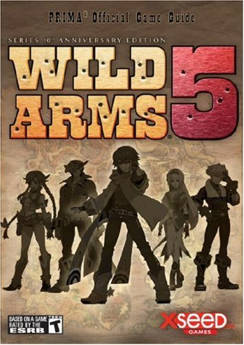 Wild Arms 5: Prima Official Game Guide (Prima Official Game (Wild Arms Strategy Guide)