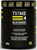 Time 4 Glutamine 600g 120 Servings - 100% Pure Premium Grade L - Glutamine by Time 4 Nutrition