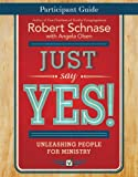 img - for Just Say Yes! Participant Guide: Unleashing People for Ministry (Just Say Yes! series) book / textbook / text book