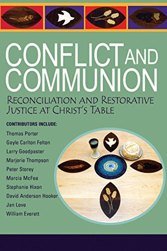 Conflict and Communion: Reconciliation and Restorative Justice at Christs Table