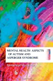 Mental Health Aspects of Autism and Asperger Syndrome, Ghaziuddin, Mohammad, 1843107333