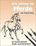 Wie zeichne ich Pferde (Musterschmidt-Studio- und Zeichenbücher, Band 29)
