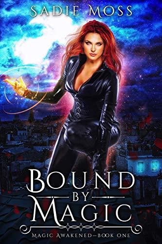 Bound by Magic: A Reverse Harem Urban Fantasy (Magic Awakened Book 1)