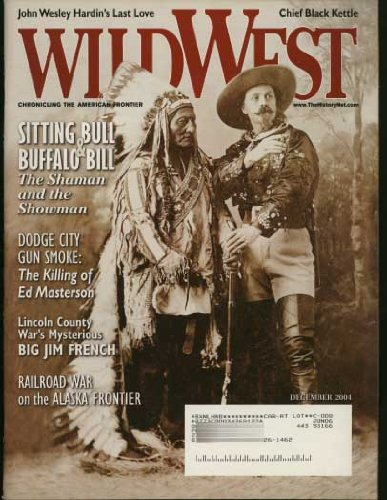 Magazine Wild West (Wild West Magazine (Sitting Bull / Buffalo Bill cover & feature) (Lincoln County, New Mexico) December 2004 (Vol. 17; #4))