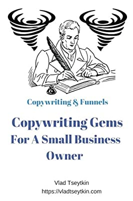 Copywriting Gems For A Small Business Owner: Copywriting & Funnels