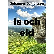 Is och eld (Swedish Edition)