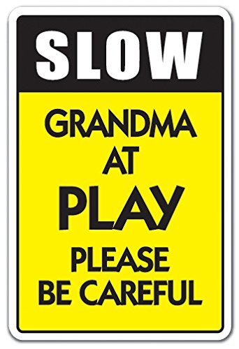 (Slow Grandma at Play Aluminum Sign Speed Limit Driving Traffic Family | Indoor/Outdoor | 14