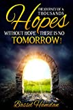 The Journey of A Thousands Hopes: Without HOPE There is No Tomorrow!