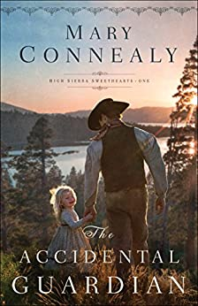 The Accidental Guardian (High Sierra Sweethearts Book #1) by [Connealy, Mary]