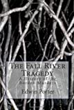 The Fall River tragedy : a history of the Borden murders by Edwin H. Porter front cover