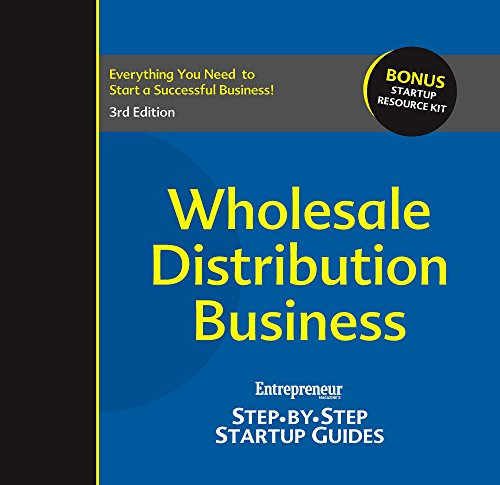 Wholesale Distribution Business: Step-by-Step Startup Guide (StartUp Guides)