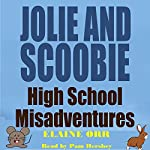 Jolie and Scoobie High School Misadventures: Jolie Gentil Cozy Mysteries, Book 0.5 | Elaine Orr