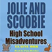 Jolie and Scoobie High School Misadventures: Jolie Gentil Cozy Mysteries, Book 0.5   Elaine Orr