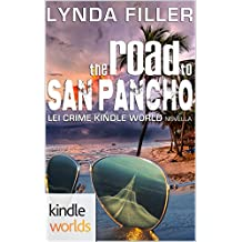The Lei Crime Series: The Road to San Pancho (Kindle Worlds Novella)