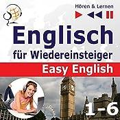 Englisch für Wiedereinsteiger - Easy English - Niveau A2 bis B2 (Hören & Lernen 1-6) | Dorota Guzik