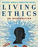 Bundle: Living Ethics + WebTutor(TM) ToolBox for Blackboard Printed Access Card, Michael Minch, Christine Weigel, 0495644706