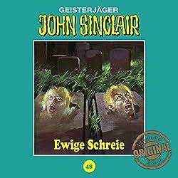 Ewige Schreie (John Sinclair - Tonstudio Braun Klassiker 48)