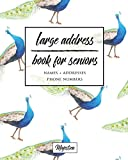 Large Address Book For Seniors: Peacock Large Print, Easy Reference For Contacts, Addresses, Phone Numbers & Emails. (Large Print Address Books for Aging)