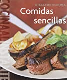 Williams-Sonoma Comidas Sencillas / Williams-Sonoma Simple Suppers (Cocina Al Instante/ Food Made Fast) (Spanish Edition)