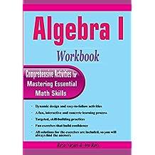 Algebra I Workbook: Comprehensive Activities for Mastering Essential Math Skills