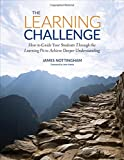 img - for The Learning Challenge: How to Guide Your Students Through the Learning Pit to Achieve Deeper Understanding (Challenging Learning Series) book / textbook / text book
