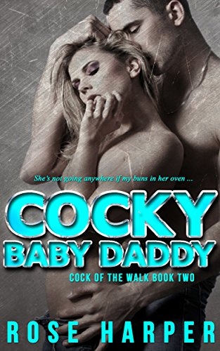 Cocky Baby Daddy (Cock of the Walk Duet Book 2) -