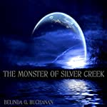 The Monster of Silver Creek | Belinda G. Buchanan
