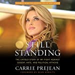 Still Standing:: The Untold Story of My Fight Against Gossip, Hate, and Political Attacks | Carrie Prejean