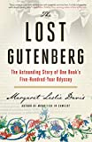 "Margaret Leslie Davis , ""The Lost Gutenberg: The Astounding Story of One Book's Five-Hundred-Year Odyssey"" (TarcherPerigee, 2019)"