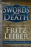 Swords Against Death (The Adventures of Fafhrd and the Gray Mouser) (Volume 2)