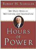 Hours of Power, Robert H. Schuller, 0060727063