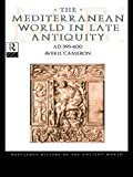 img - for The Mediterranean World in Late Antiquity: AD 395-600 (The Routledge History of the Ancient World) book / textbook / text book