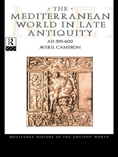 The Mediterranean World in Late Antiquity: AD 395-600 (The Routledge History of the Ancient World) -