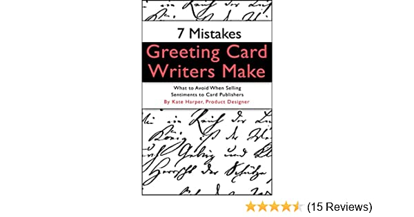 7 mistakes greeting card writers make kindle edition by kate 7 mistakes greeting card writers make kindle edition by kate harper reference kindle ebooks amazon m4hsunfo