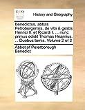 Benedictus, Abbas Petroburgensis, de Vita and Gestis Henrici II et Ricardi I Nunc Primus Edidit Thomas Hearnius Duobus Tomis, Abbot Of Peterborough Benedict, 1170578403