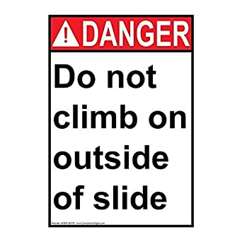 Vertical ANSI Danger Do Not Climb On Outside of Slide Sign with