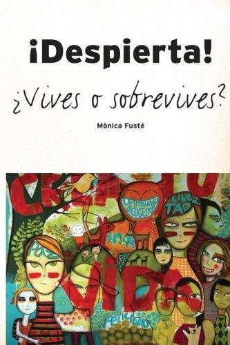 !Despierta!: ¿Vives o sobrevives? (Spanish Edition) [Monica Fuste] (Tapa Blanda)