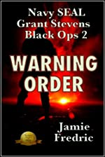 Warning Order (Navy SEAL Grant Stevens Book 2)
