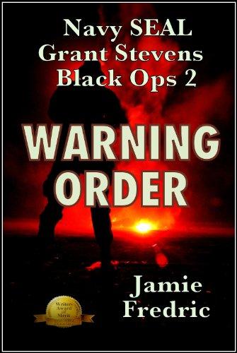 Warning Order Navy SEAL Grant Stevens Book 2 By Fredric Jamie