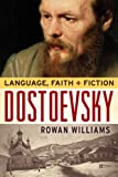 Dostoevsky: Language, Faith, and Fiction (Making of the Christian Imagination)