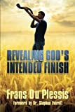 Revealing God's Intended Finish, Frans Du Plessis, 1936554224