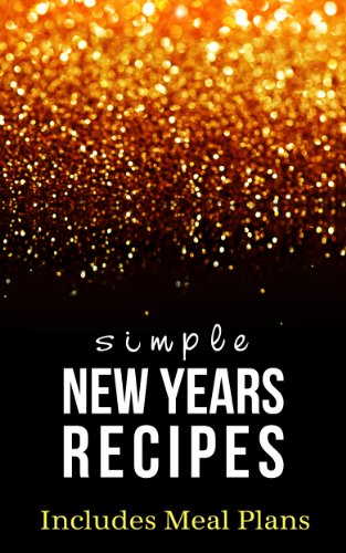 Simple New Years Eve Recipes - Planning New Years Party A Eve