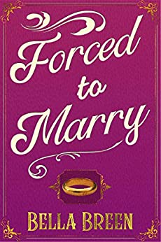 Forced to Marry: A Pride and Prejudice Variation by [Breen, Bella]