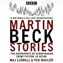The Martin Beck Stories: 10 BBC Radio 4 full-cast dramatisations Audiobook by Per Wahlöö, Maj Sjöwall Narrated by Neil Pearson, full cast, Steven Mackintosh