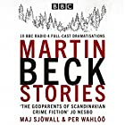 The Martin Beck Stories: 10 BBC Radio 4 full-cast dramatisations Hörbuch von Per Wahlöö, Maj Sjöwall Gesprochen von:  full cast, Neil Pearson, Steven Mackintosh