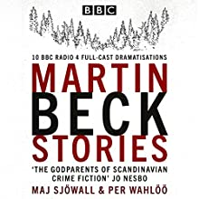 The Martin Beck Stories: 10 BBC Radio 4 full-cast dramatisations | Livre audio Auteur(s) : Per Wahlöö, Maj Sjöwall Narrateur(s) :  full cast, Neil Pearson, Steven Mackintosh