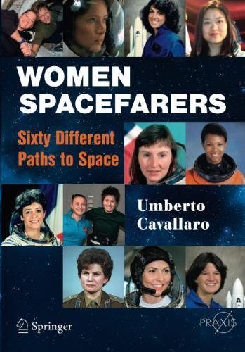 Women Spacefarers: Sixty Different Paths to Space (Springer Praxis Books)